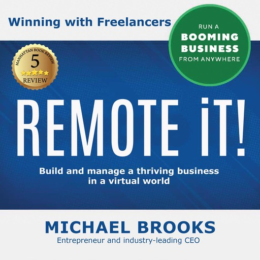 REMOTE iT! Winning with Freelancers, Michael Brooks