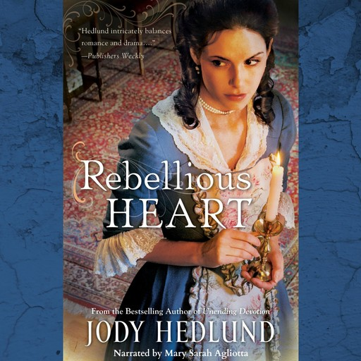 Rebellious Heart, Jody Hedlund