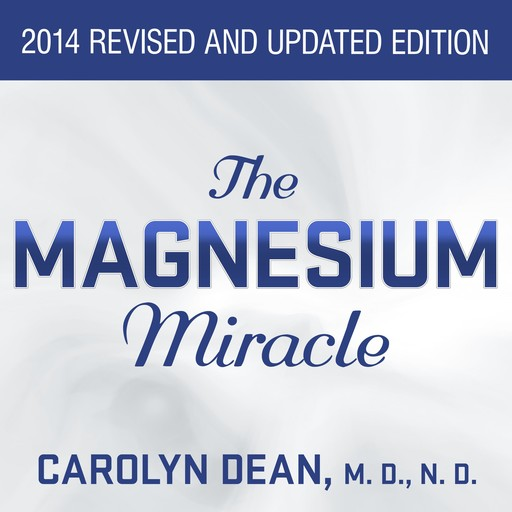 The Magnesium Miracle, ND, Carolyn Dean
