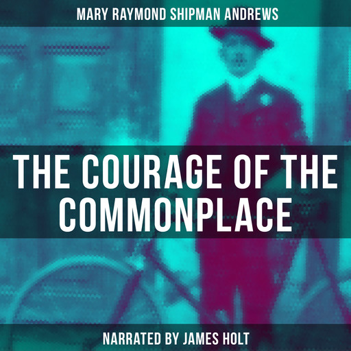 The Courage of the Commonplace, Mary Raymond Shipman Andrews
