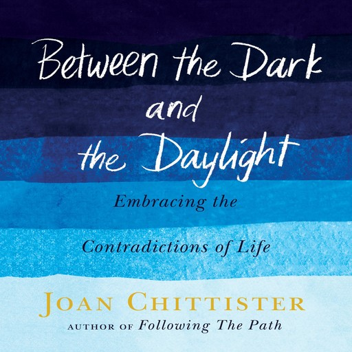 Between the Dark and the Daylight, Joan Chittister