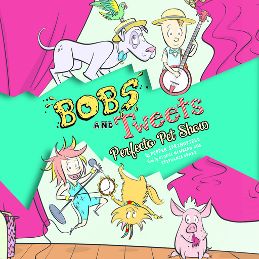 Perfecto Pet Show: Bobs and Tweets, Book #2, Pepper Springfield