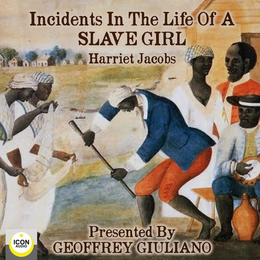 Incidents in The Life of a Slave Girl, Harriet Jacobs