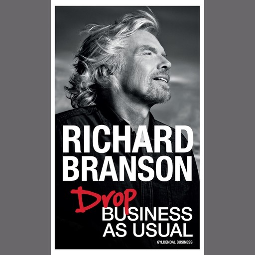 Drop Business as Usual, Richard Branson