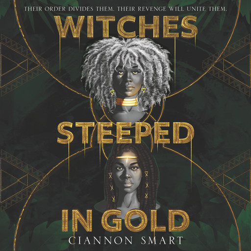 Witches Steeped in Gold, Ciannon Smart