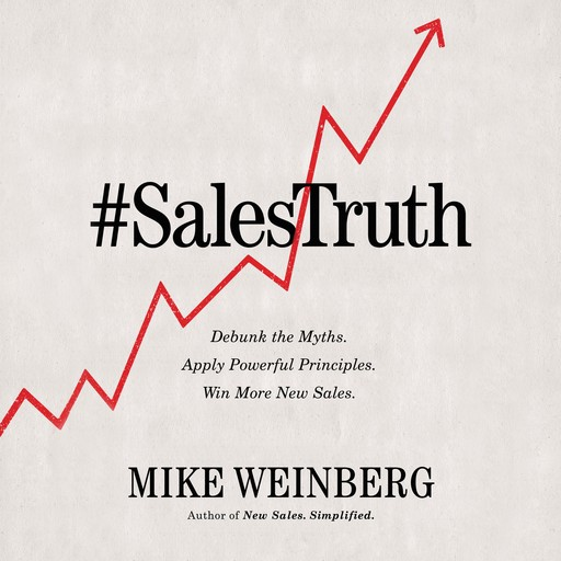 Sales Truth, Mike WEINBERG