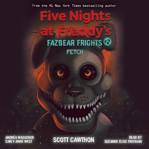 Fetch, Scott Cawthon, Carly Anne West, Andrea Waggener