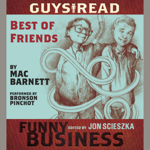 Guys Read: Best of Friends, Mac Barnett