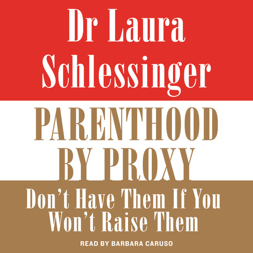 Parenthood by Proxy, Laura Schlessinger