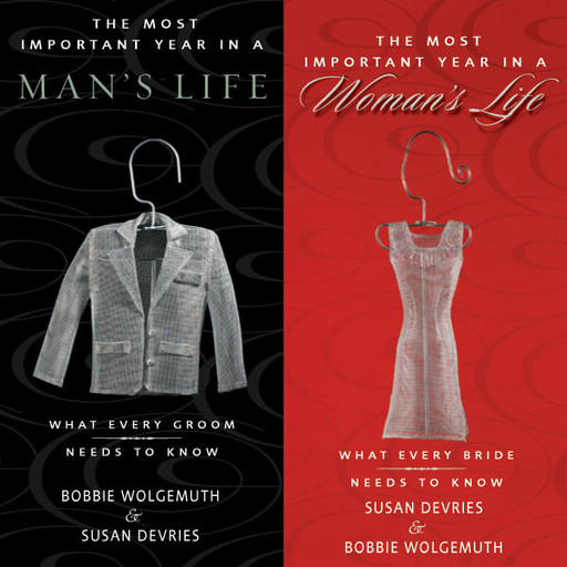 The Most Important Year in a Woman's Life/The Most Important Year in a Man's Life, Robert Wolgemuth, Bobbie Wolgemuth, Susan DeVries, Mark DeVries