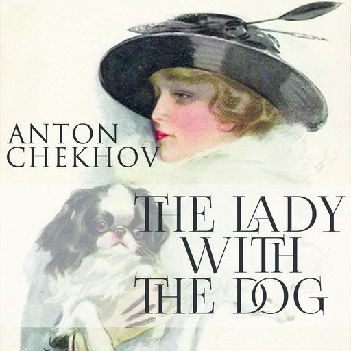 The Lady with the Dog, Anton Chekhov