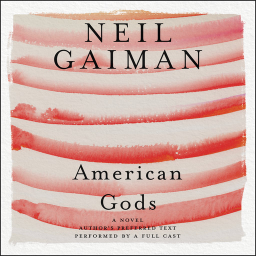 American Gods: The Tenth Anniversary Edition, Neil Gaiman