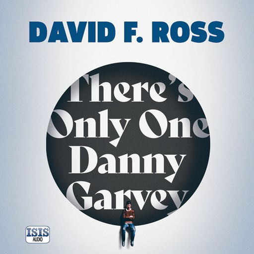 There's Only One Danny Garvey, David Ross