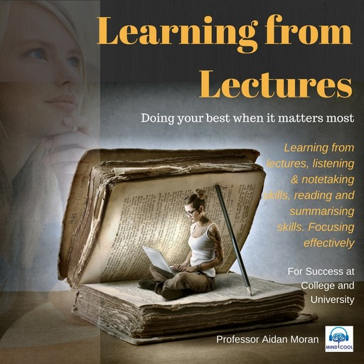 Learning from Lectures: For Success at College and University, Moran Aidan