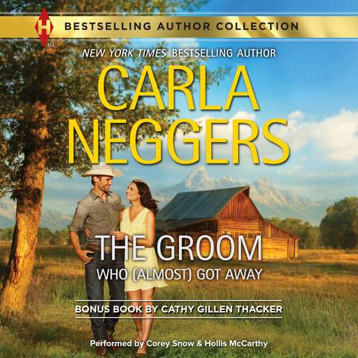 THE GROOM WHO (ALMOST) GOT AWAY, Carla Neggers, Cathy Gillen Thacker
