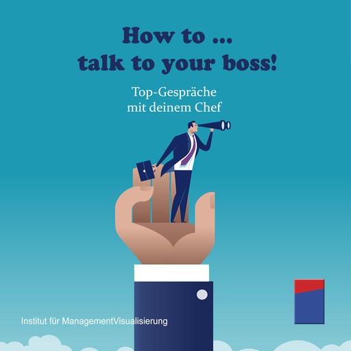 How to talk to your boss!, Alexander Hecht