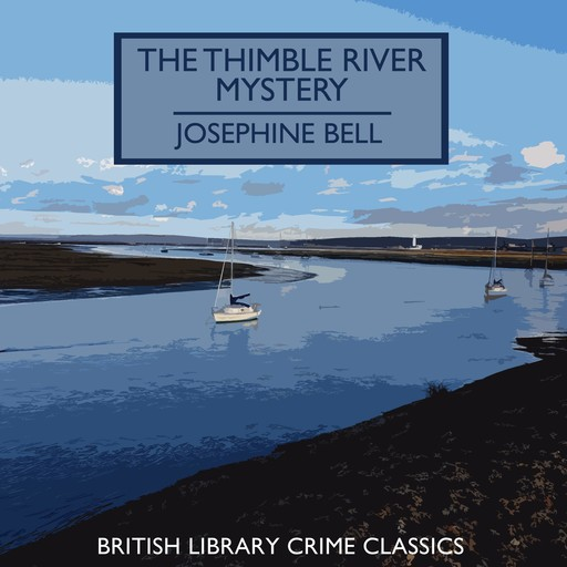 The Thimble River Mystery, Josephine Bell