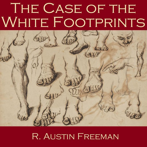 The Case of the White Footprints, R.Austin Freeman