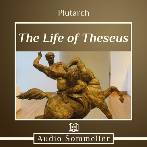The Life of Theseus, Plutarch, Bernadotte Perrin