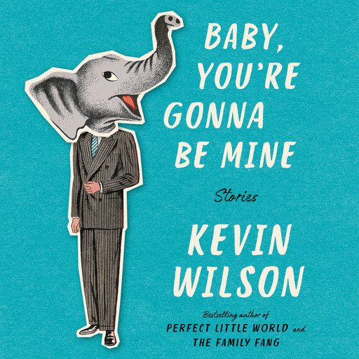 Baby, You're Gonna Be Mine, Kevin Wilson
