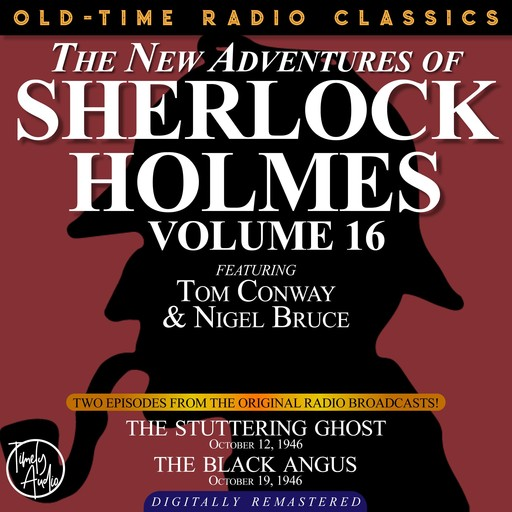 THE NEW ADVENTURES OF SHERLOCK HOLMES, VOLUME 16: EPISODE 1: THE STUTTERING GHOST. EPISODE 2: THE BLACK ANGUS, Arthur Conan Doyle, Anthony Boucher, Dennis Green