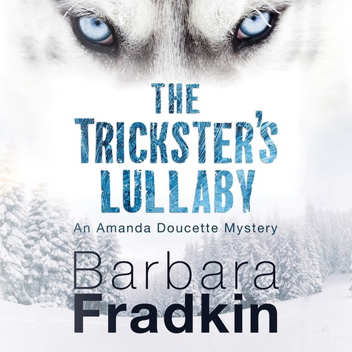 The Trickster's Lullaby, Barbara Fradkin
