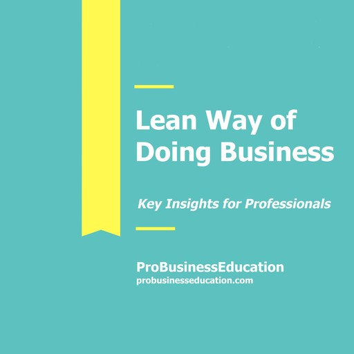 Lean Way Of Doing Business, ProBusinessEducation Team