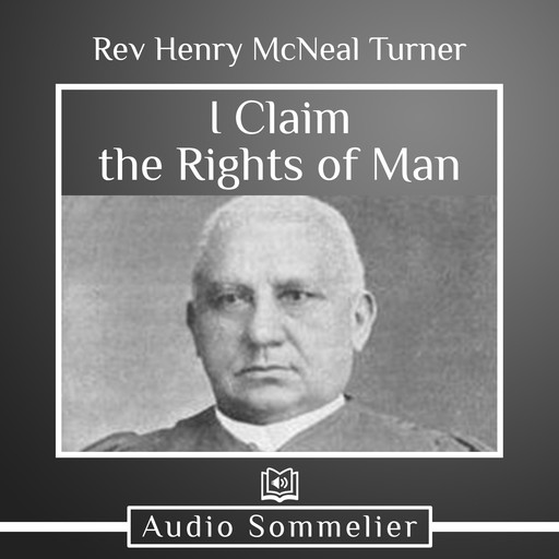 I Claim the Rights of Man, Rev. Henry McNeal Turner