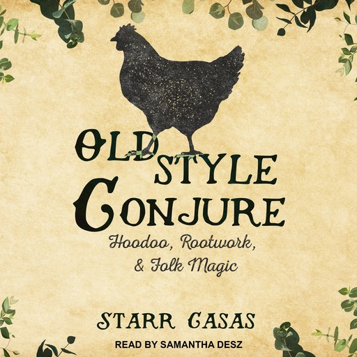 Old Style Conjure, Starr Casas