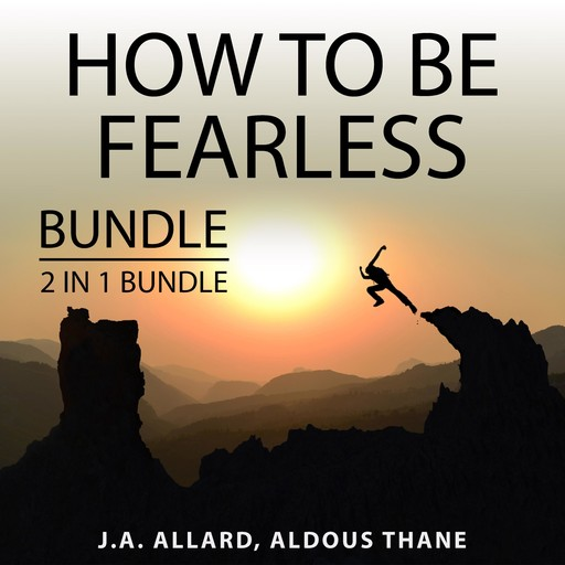How to Be Fearless Bundle, 2 in 1 Bundle: Do It Scared and The Gift of Fear, J.A. Allard, and Aldous Thane