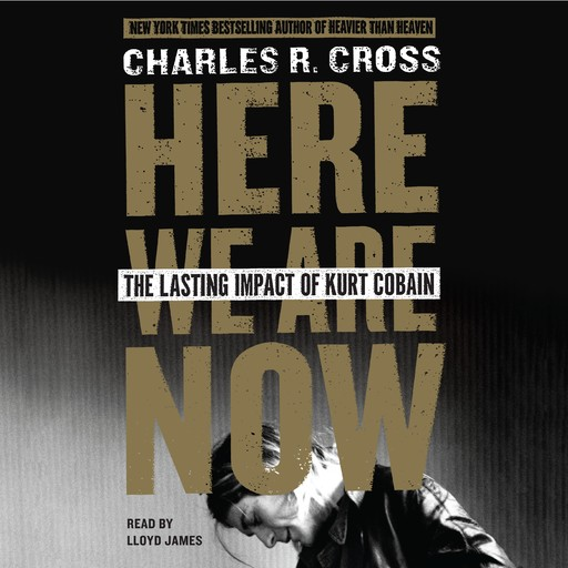 Here We Are Now, Charles R.Cross