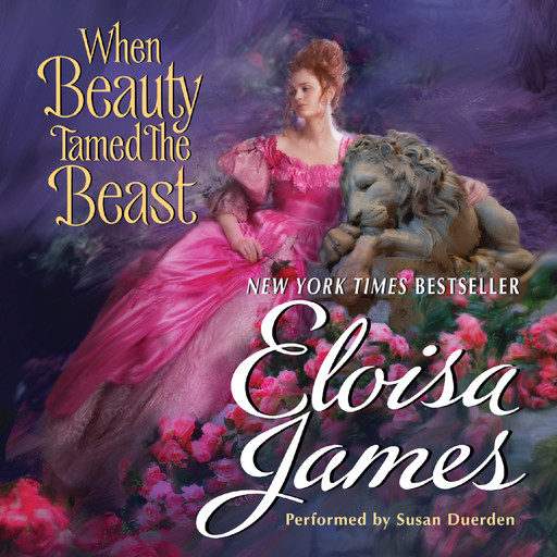 When Beauty Tamed the Beast, Eloisa James