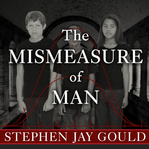 The Mismeasure of Man, Stephen Jay Gould
