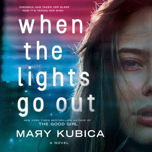 When the Lights Go Out, Mary Kubica