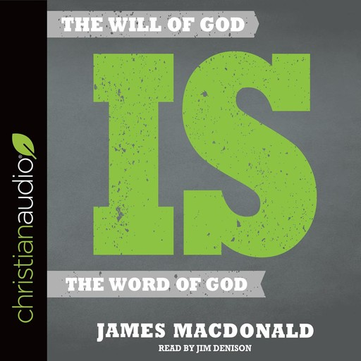 The Will of God is the Word of God, James MacDonald