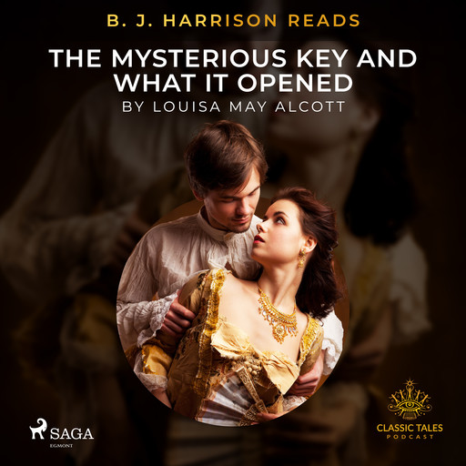 B. J. Harrison Reads The Mysterious Key and What It Opened, Louisa May Alcott