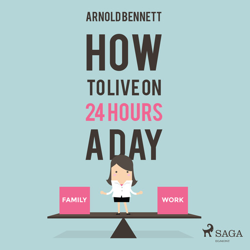 How to Live on 24 Hours a Day, Arnold Bennett