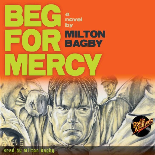 Beg for Mercy by Milton Bagby, Milton Bagby