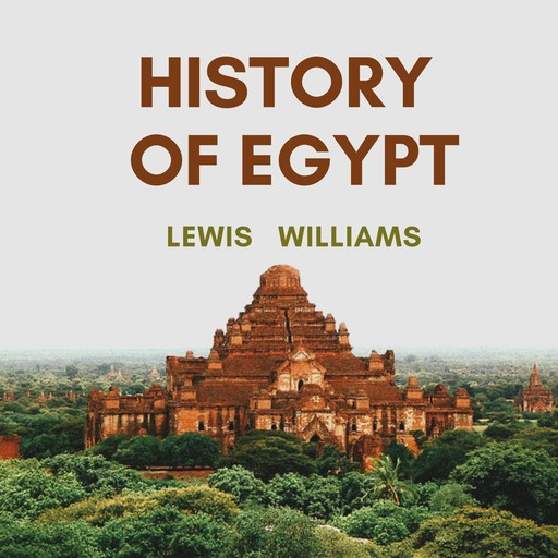 The History of Egypt, Lewis Williams