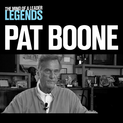 Pat Boone - The Mind of a Leader: Legends, Pat Boone