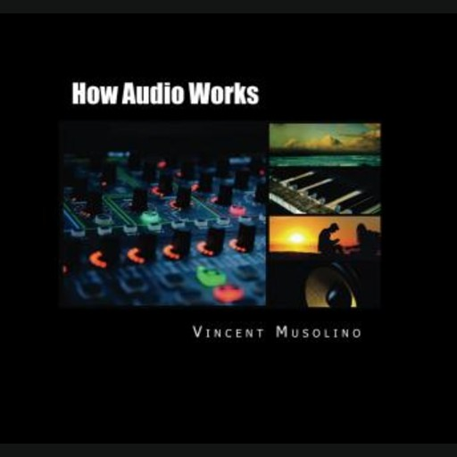 How Audio Works, Vincent Musolino