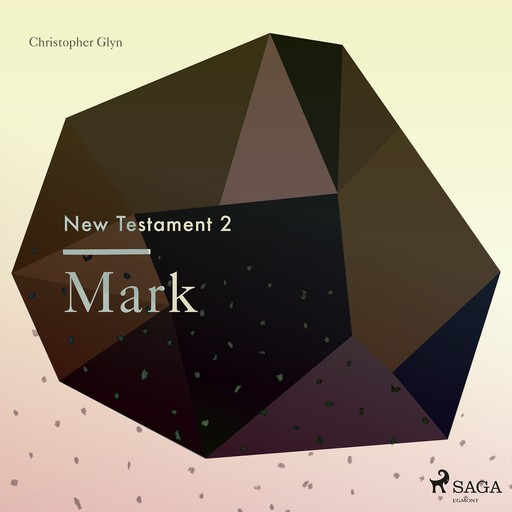 The New Testament 2 - Mark, Christopher Glyn