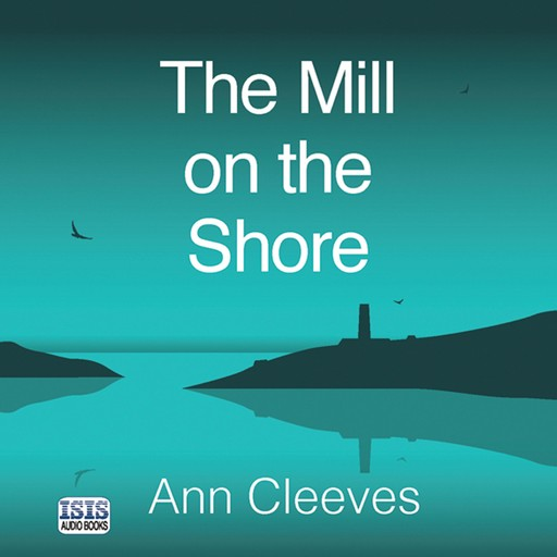 The Mill on the Shore, Ann Cleeves