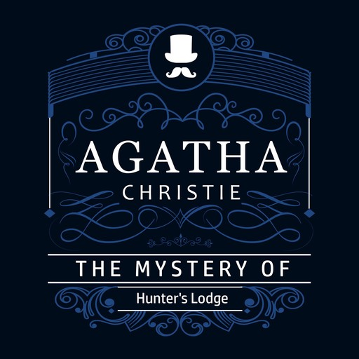 The Mystery of Hunter's Lodge (Part of the Hercule Poirot Series), Agatha Christie