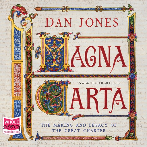 Magna Carta: The Making and Legacy of the Great Charter, Dan Jones