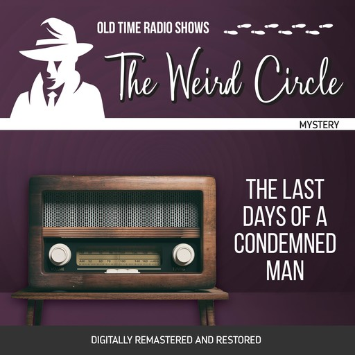 The Weird Circle: The Last Days of a Condemned Man, Victor Hugo