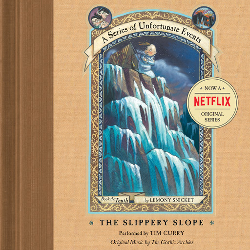 Series of Unfortunate Events #10: The Slippery Slope, Lemony Snicket
