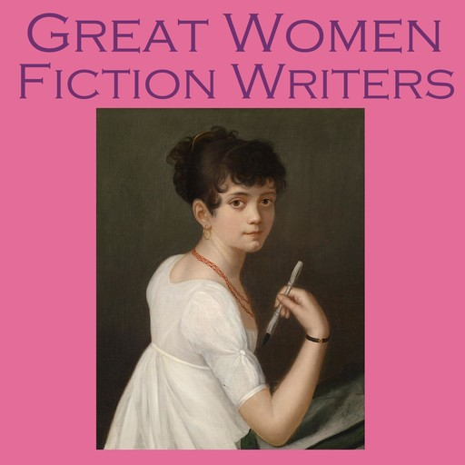 Great Women Fiction Writers, Edith Nesbit, Katherine Mansfield, George Eliot