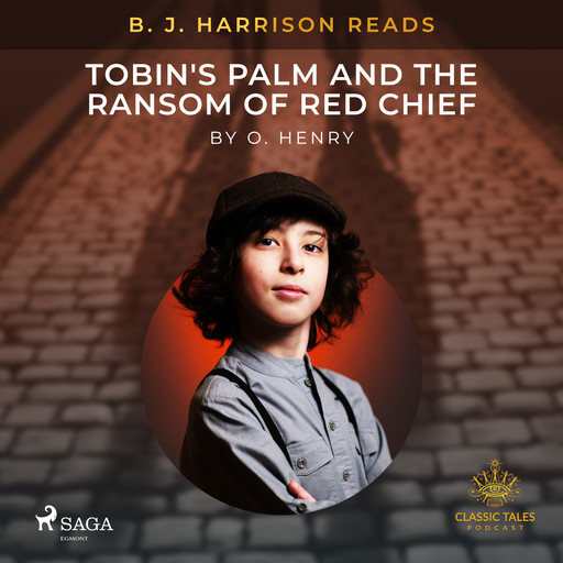 B. J. Harrison Reads Tobin's Palm and The Ransom of Red Chief, O.Henry