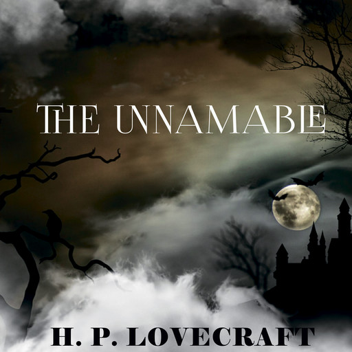 The Unnamable, Howard Lovecraft